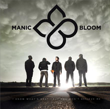 Manic Bloom: I Know What's Next...But You Won't Believe Me